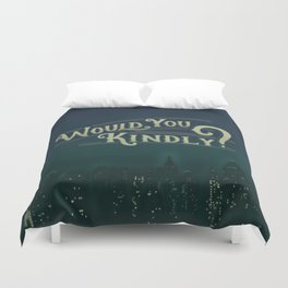Would You Kindly Duvet Cover