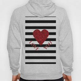 LOVE YOU Valentine print. Red glitter heart and black stripes congratulation card Hoody