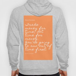 Trade money for time, not time for money. | Naval Ravikant Quote Hoody