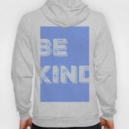 Be Kind Blue Hoody