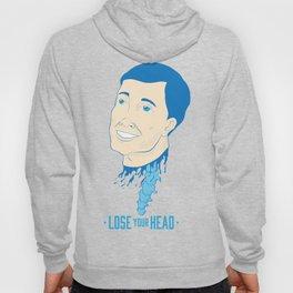 Lose Your Head (Man) Hoody