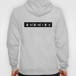 friends and enemies Hoody