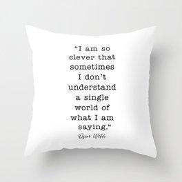 oscar wilde I am so clever Throw Pillow