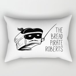 The Bread Pirate Roberts Rectangular Pillow