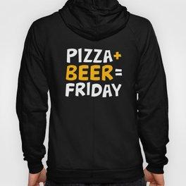 Pizza + beer = Friday Hoody