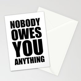 Nobody owes you anything Positive Stationery Cards