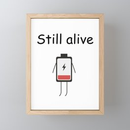 Still Alive Framed Mini Art Print