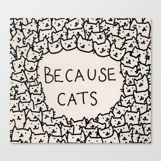 Because cats Canvas Print