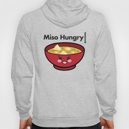 Miso Hungry Food Foodie Pun Humor Graphic Design Smiling Bowl of Soup Chopsticks Hoody
