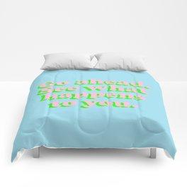 Go Ahead. Comforters
