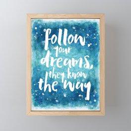 Follow Your Dreams Motivational Quote Framed Mini Art Print