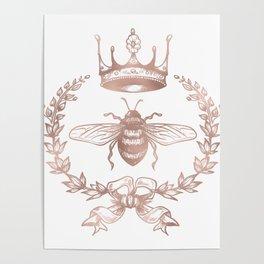 Queen Bee in Rose Gold Pink Poster