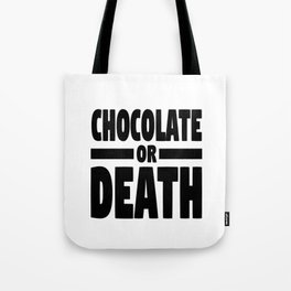 Chocolate or death Tote Bag