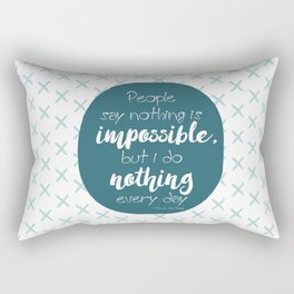 Nothing is impossible Rectangular Pillow