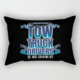 Funny God Created Tow Truck Drivers Showing Off Rectangular Pillow