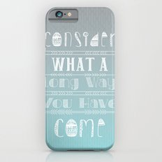 Consider what a long way you have come iPhone 6s Slim Case