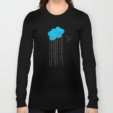 It's Just A Little Rain Long Sleeve T-shirt