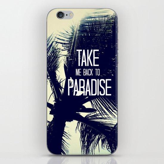 TAKE ME BACK TO PARADISE  iPhone & iPod Skin