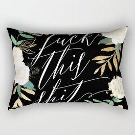 F this Sh*t Rectangular Pillow