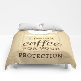 I drink coffee for your protection Comforters