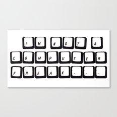 COMPUTER FREAK Canvas Print