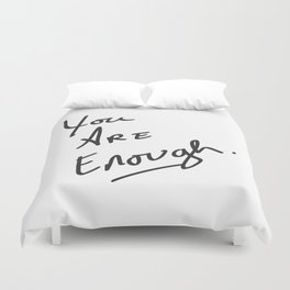 You are enough. Duvet Cover