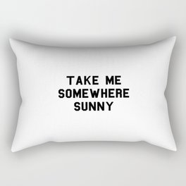 Take me somewhere sunny Rectangular Pillow