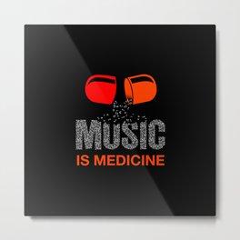 My medicine is music, best musician gift Metal Print