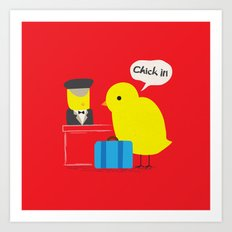Chick in! Art Print