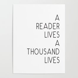 A reader lives a thousand lives quote Poster