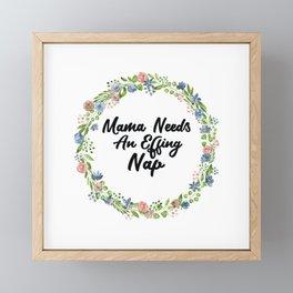 Mama Needs An Effing Nap Framed Mini Art Print