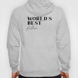 World's Best Dad, Dad Quote, Dad Art, Father Quote Hoody
