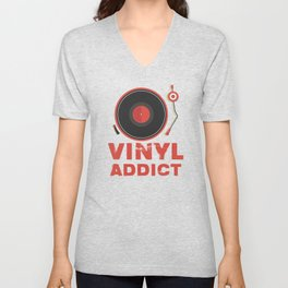 Vinyl Addict T Shirt for Vinyl Turntable DJs Unisex V-Neck
