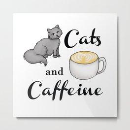 Cats and Caffeine Metal Print