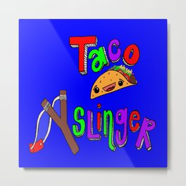 Taco Slinger Metal Print