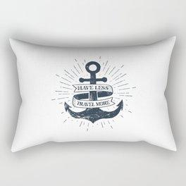 Have Less, Travel More Rectangular Pillow