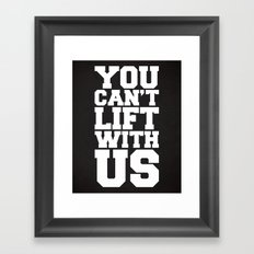 Can't Lift With Us Funny Quote Framed Art Print
