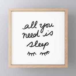 All You Need Is Sleep Framed Mini Art Print