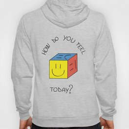 How do you feel today? Hoody