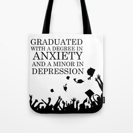Graduated With A Degree In Anxiety And Minor In Depression Tote Bag