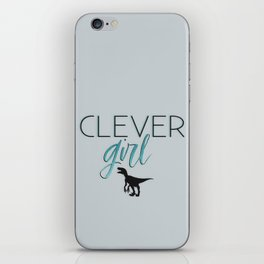 Clever Girl. iPhone Skin