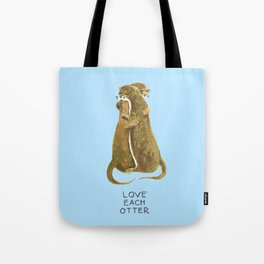 Love each otter Tote Bag