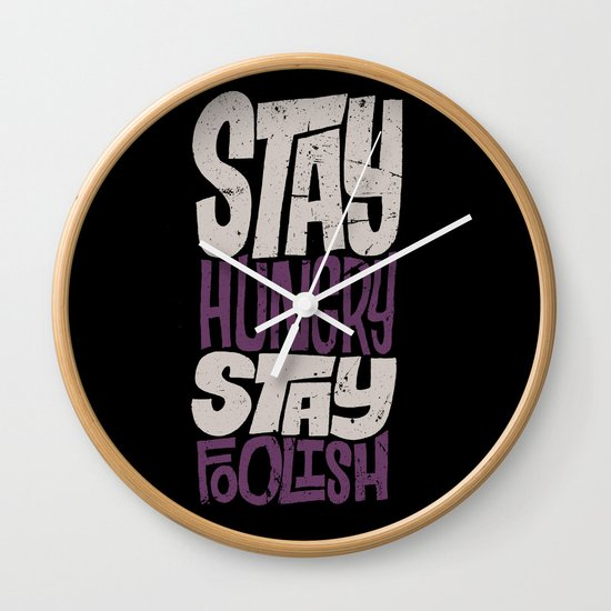 Stay Hungry, Stay Foolish Wall Clock
