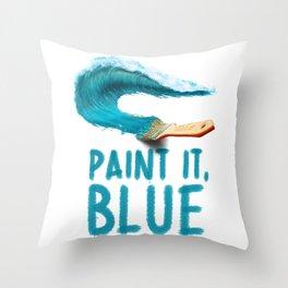 Paint It, Blue Throw Pillow
