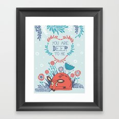 You are Deer to me Framed Art Print
