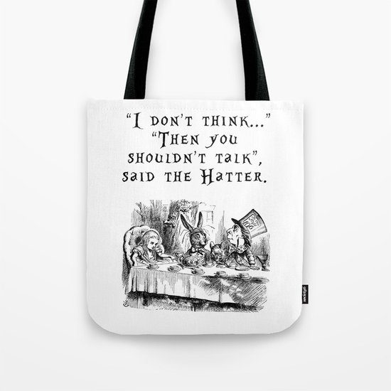 Then you shouldn't talk Tote Bag