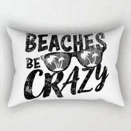 Beaches Be Crazy   Beach Designs   DopeyArt Rectangular Pillow