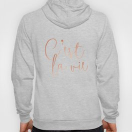 C'est la vie Rose Gold #society6 #decor #buyart Hoody