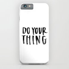 Do Your Thing iPhone 6s Slim Case