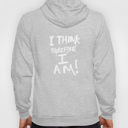 I think, therefore I am = Je pense donc je suis Hoody